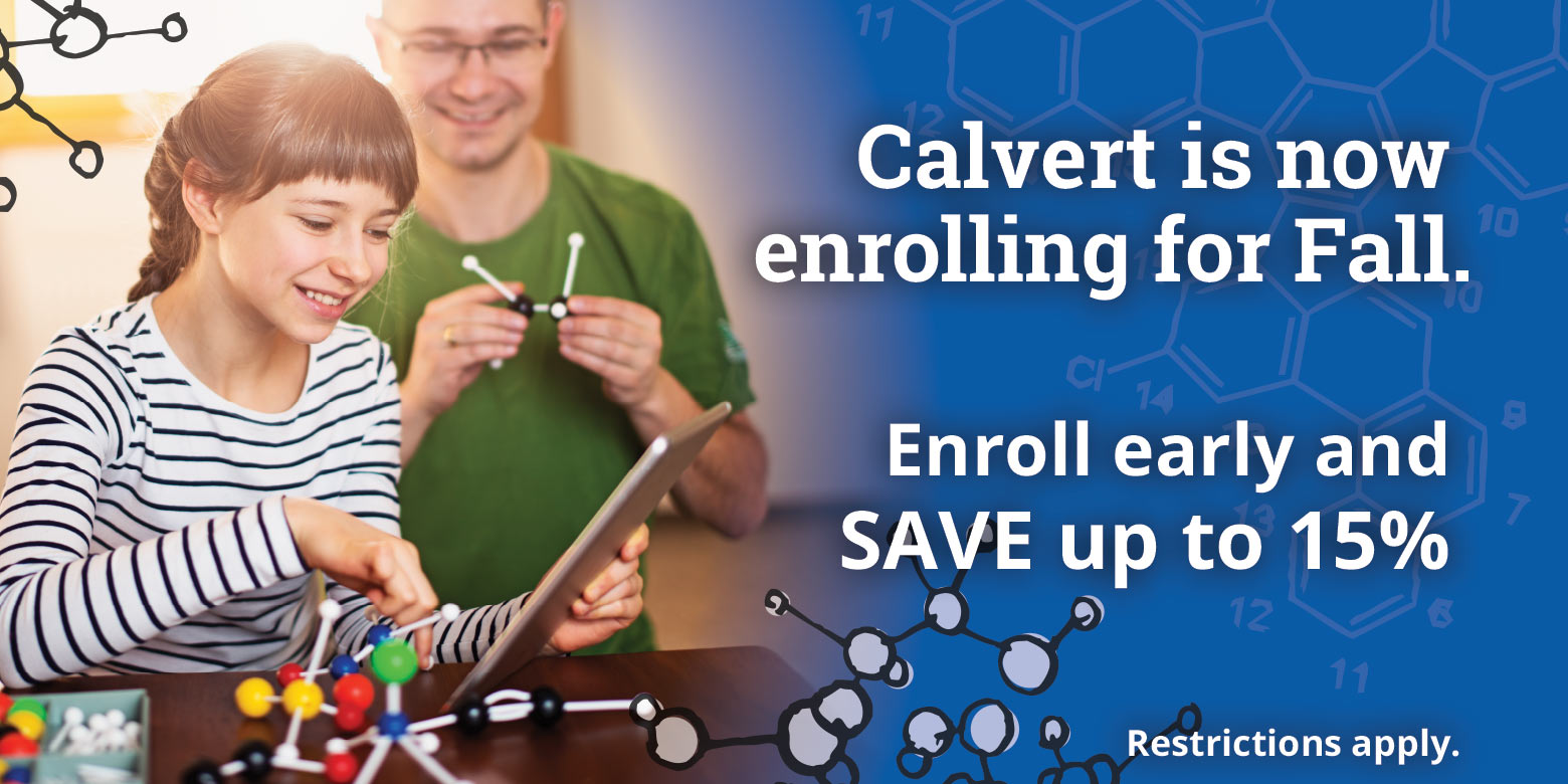 Calvert is now enrolling for Fall. Enroll in May and save up to 15% SAVE NOW