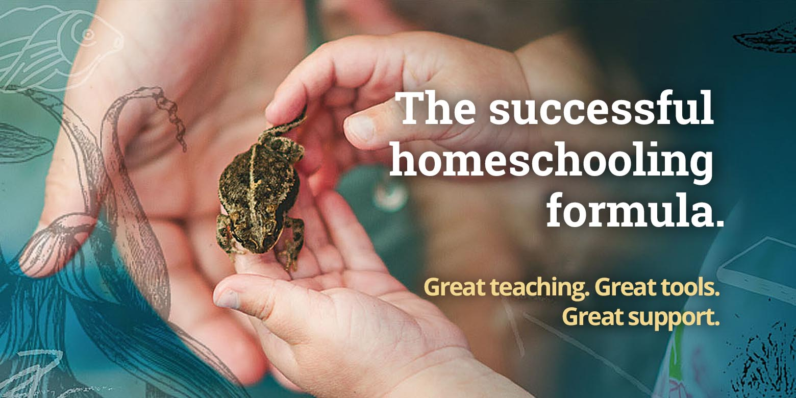The successful homeschooling formula. Great teaching. Great tools. Great support.